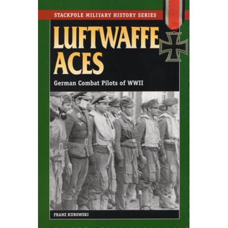 - Luftwaffe Aces : German Combat Pilots of WWII