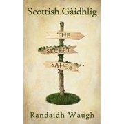 Scottish Gàidhlig: The Secret Sauce - eBook