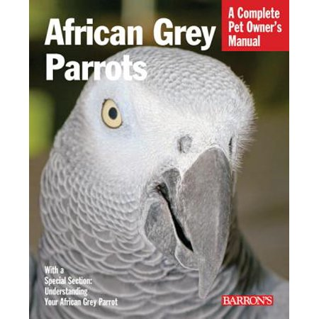 African Grey Parrots : Everything about History, Care, Nutrition, Handling, and - African Grey Parrot Intelligence