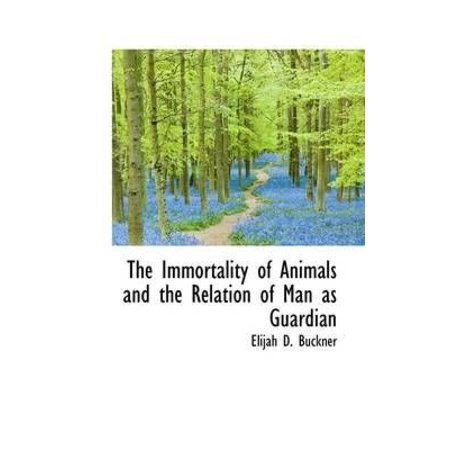 The Immortality Of Animals And The Relation Of Man As Guardian