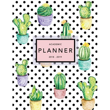 Academic Planner 2018-2019 : Cactus Design Weekly + Monthly Views to Do Lists, Goal-Setting, Class Schedules + More (August 2018 - July