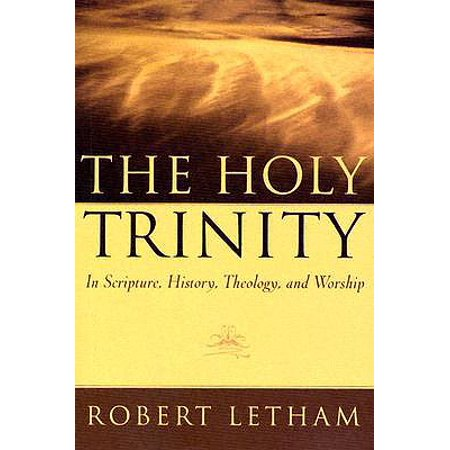 The Holy Trinity : In Scripture, History, Theology, and - Holy Trinity Virgin