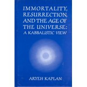 Immortality, Resurrection, and the Age of the Universe : A Kabbalistic View