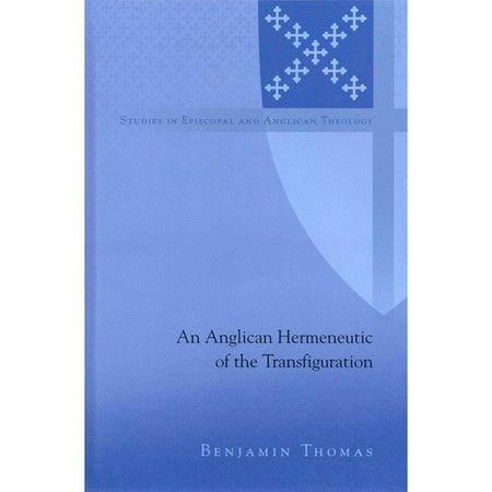An Anglican Hermeneutic Of The Transfiguration