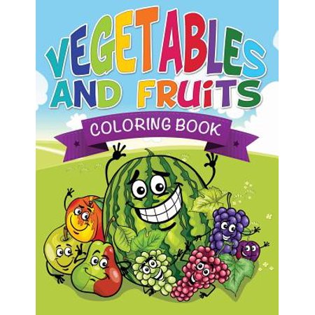 Vegetables and Fruits Coloring Books (Name That Veggie and