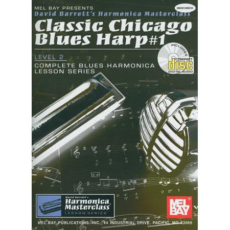 Classic Chicago Blues Harp #1: Level 2: Complete Blues Harmonica Lesson Series