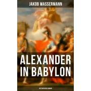 Alexander in Babylon: Historischer Roman - eBook