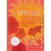 The Happiness Diary : Practice Living Joyfully (Paperback)