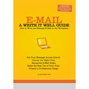 E-mail: A Write It Well Guide: How to Write and Manage E-mail in the Workplace (Paperback)