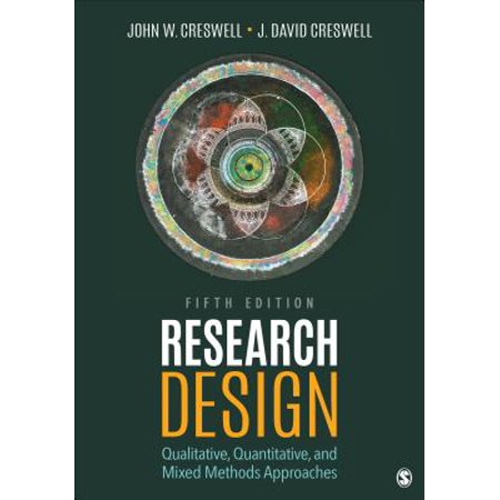 Research Design : Qualitative, Quantitative, and Mixed Methods