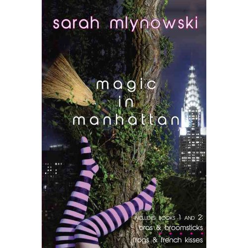 Magic in Manhattan: Bras & Broomsticks / Frogs & French Kisses
