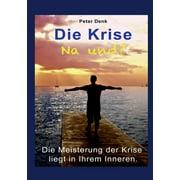 Die Krise - na und? (Paperback)