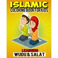 Islamic Coloring Book For Kids Learning Wudu & Salat : Muslim Coloring Notebook Gift For Muslim Kids In Ramadan Kareem & EID Gift (Paperback)