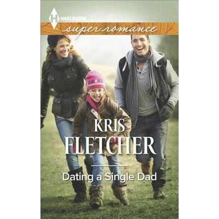 Dating a Single Dad - eBook ()
