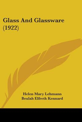 Glass and Glassware (1922) by