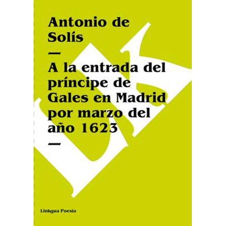 A la entrada del príncipe de Gales en Madrid por marzo del año 1623 - eBook