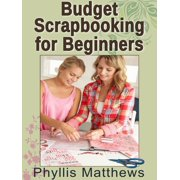 Budget Scrapbooking For Beginners - eBook
