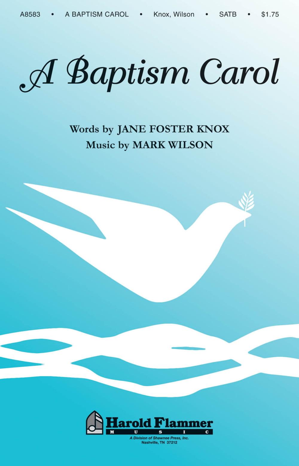 Shawnee Press A Baptism Carol SATB composed by Mark Wilson by Shawnee Press