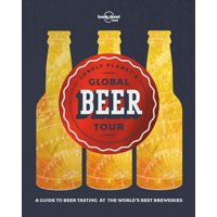 Lonely Planet's Global Beer Tour - Hardcover