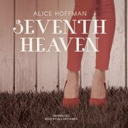 Seventh Heaven by Alice Hoffman Unabridged 2014 CD ISBN- 9781483020976