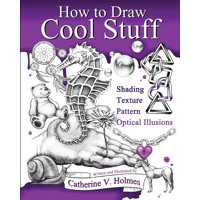 How to Draw Cool Stuff: Basic, Shading, Textures and Optical Illusions (Paperback)