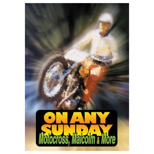 On Any Sunday: Motocross, Malcolm and More (2001)