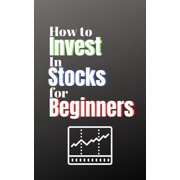 How to Invest in Stocks for Beginners - eBook