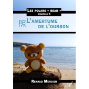 L'amertume de l'ourson - eBook