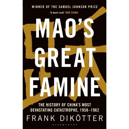 Mao's Great Famine : The History of China's Most Devastating Catastrophe, (Great History)