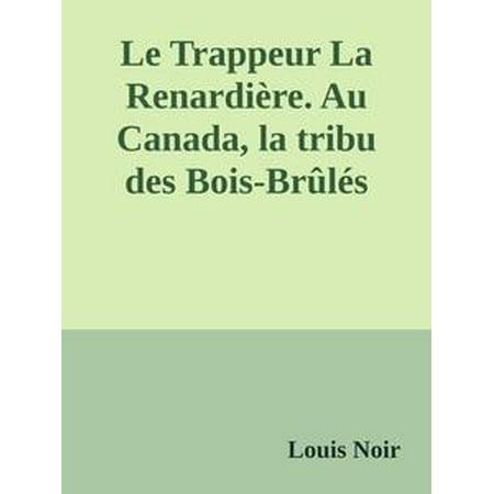 Le Trappeur La Renardière. Au Canada, la tribu des Bois-Brûlés - (L'halloween Au Canada)
