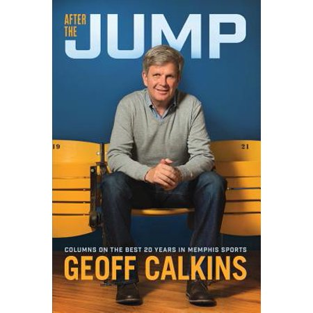 After the Jump : Columns on the Best 20 Years in Memphis