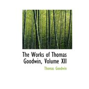 The Works of Thomas Goodwin, Volume XII