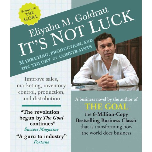 It's Not Luck: Marketing, Production, and the Theory of Constaints