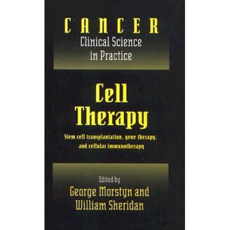 Cell Therapy  Stem Cell Transplantation  Gene Therapy  And Cellular Immunotherapy