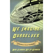 We Imagine Ourselves: A Workman Classic Schoolbook (Paperback)