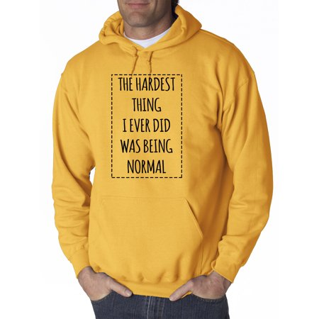 Trendy USA 1479 - Adult Hoodie The Hardest Thing I Ever Did Was Being Normal Sweatshirt Medium Gold