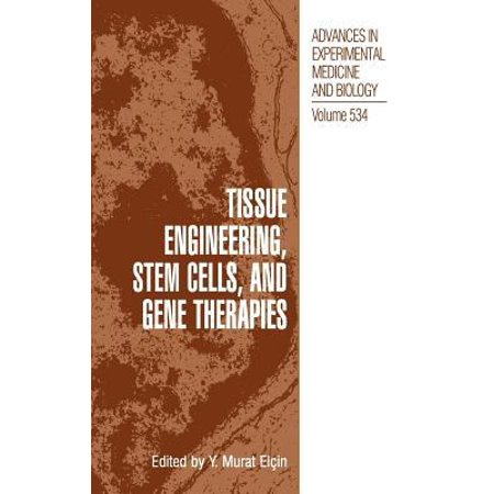 Tissue Engineering  Stem Cells And Gene Therapies  Vol  534