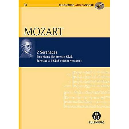 2 Serenades: Kv 525/Kv 388 Eine Kleine Nachtmusik/Serenade a 8 (Night Music): Eulenburg Audio+score Series
