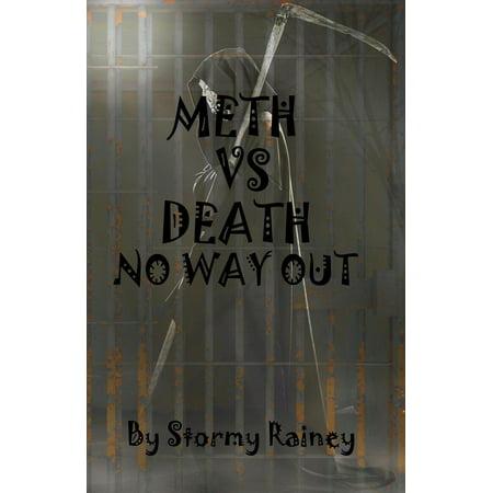 Meth Vs Death No Way Out - eBook