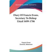 Diary Of Francis Evans, Secretary To Bishop Lloyd 1699-1706