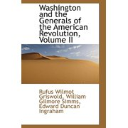 Washington and the Generals of the American Revolution, Volume II