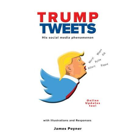 Trump Tweets   His Social Media Phenomenon