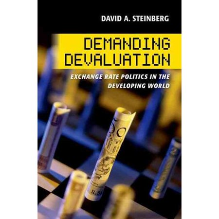 Demanding Devaluation  Exchange Rate Politics In The Developing World