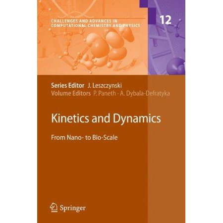 Kinetics And Dynamics  From Nano  To Bio Scale
