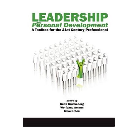 Leadership and Personal Development : A Toolbox for the 21st Century Professional (Development Tools)