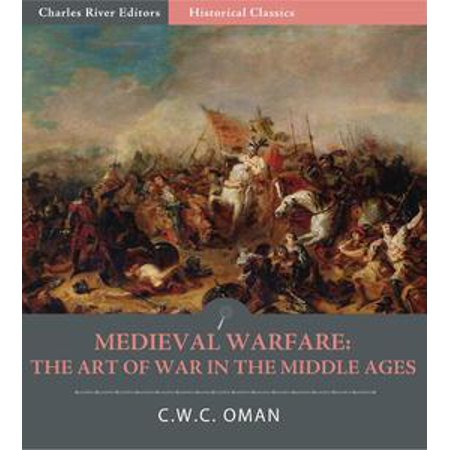 Medieval Warfare: The Art of War in the Middle Ages - eBook