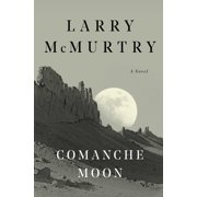 Comanche Moon : A Novel