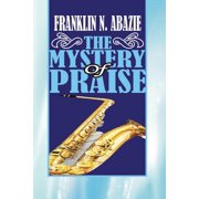 The Mystery of Praise (Paperback)