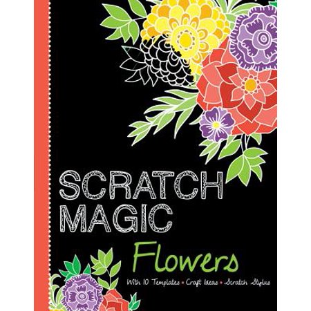 Flowers : With 10 Templates, Craft Ideas, and Scratch Stylus - Craft Idea