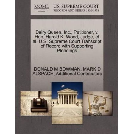 Dairy Queen  Inc   Petitioner  V  Hon  Harold K  Wood  Judge  Et Al  U S  Supreme Court Transcript Of Record With Supporting Pleadings